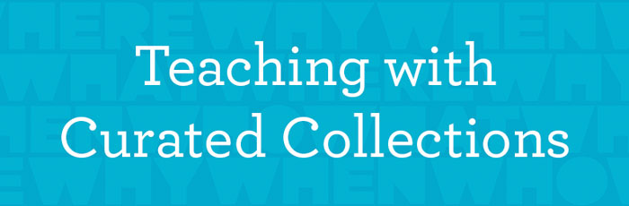 Teaching with curated collections.