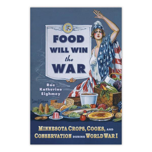 Food Will Win the War.