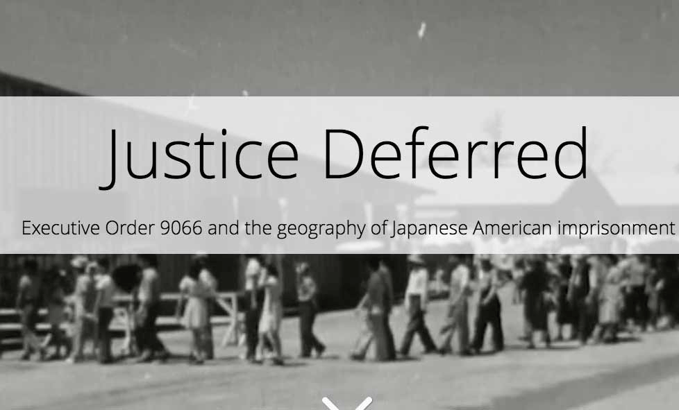 screenshot of Justice Deferred, a Story Map about Japanese Internment Camps