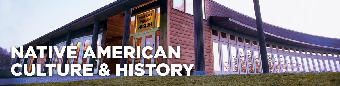 Mille Lacs Indian Museum.