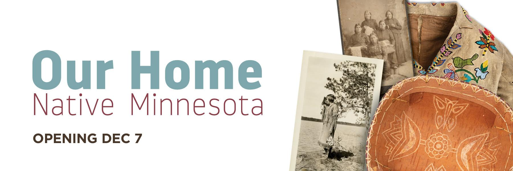Our Home: Native Minnesota opening December 7.