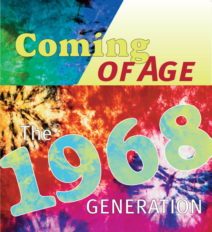 Coming of age 1968 generation.