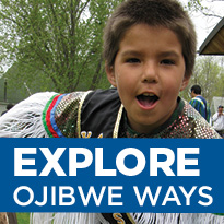 Explore Ojibwe ways