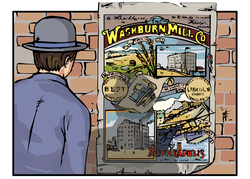 "He passes a poster for the Washburn Mill Company and looks at it. It says ""from the fields of Dakota to the markets of the world"" and shows fields, factories, railroads, and ships at port being loaded with barrels."