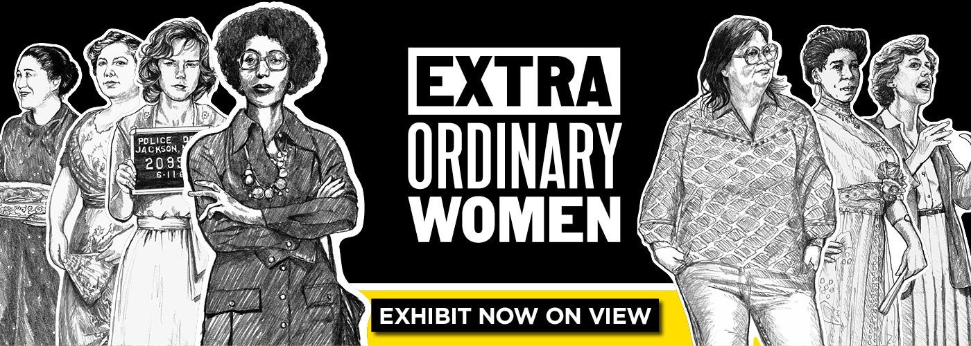 Extraordinary Women exhibit now on view.