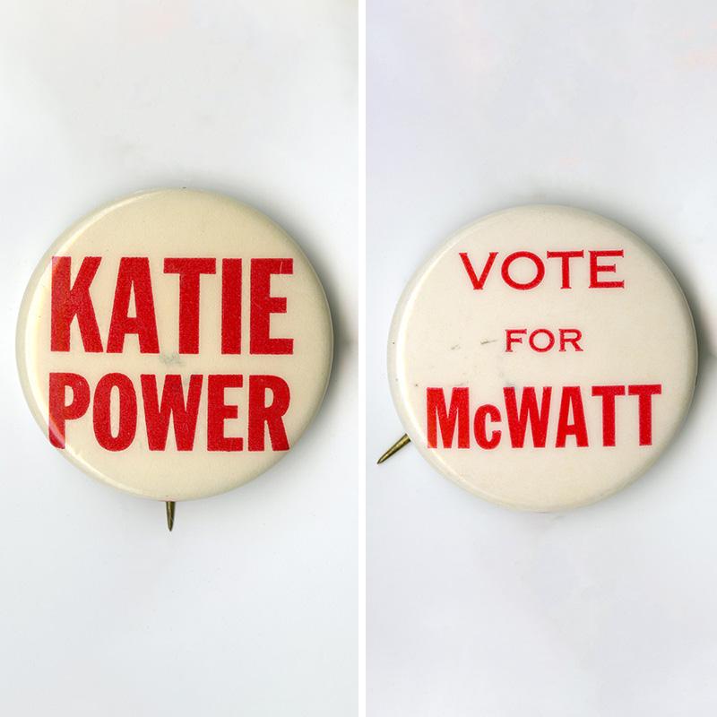 Katie McWatt campaign buttons.