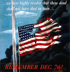"""...we here highly resolve that these dead shall not have died in vain...Remember December 7th!"" 1942. Loc. no. E448.19 a105"