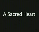 Screenshot from the film A Sacred Heart