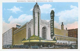 Minnesota Theatre, 36-40 Ninth Street South, Minneapolis, Photographer: N. B. Andersen Photograph Collection, Postcard ca. 1930 Location no. MH5.9 MP3.1M r152