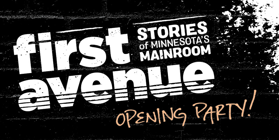 First Avenue: Stories of Minnesota's Mainroom