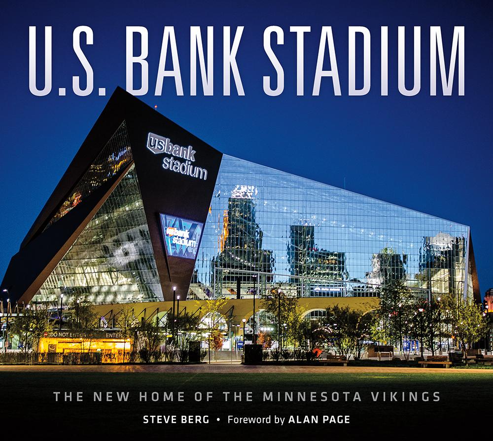U.S. Bank Stadium: The New Home of the Minnesota Vikings by Steve Berg