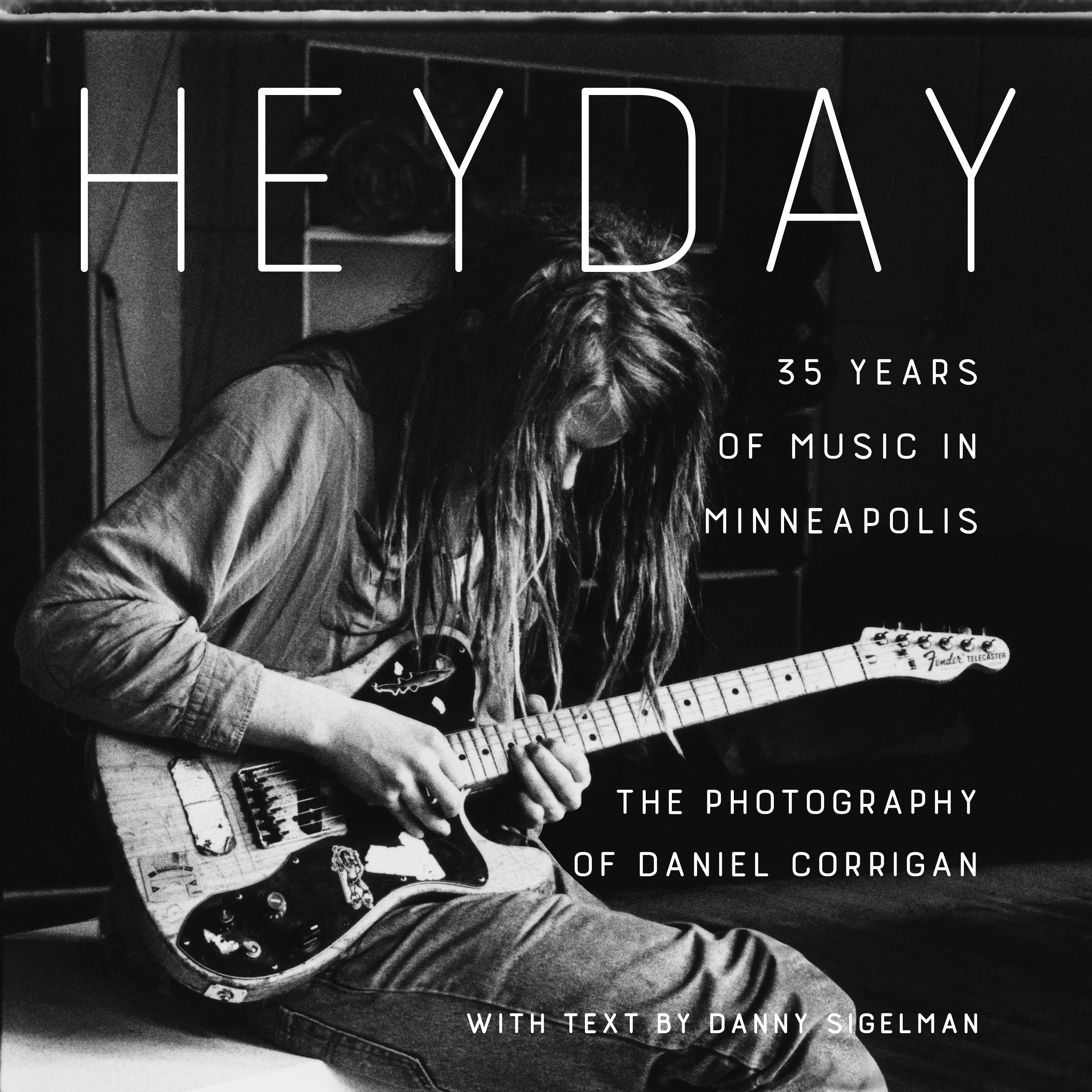 Heyday: 35 Years of Music in Minneapolis, Photography by Daniel Corrigan with text by Danny Sigelman