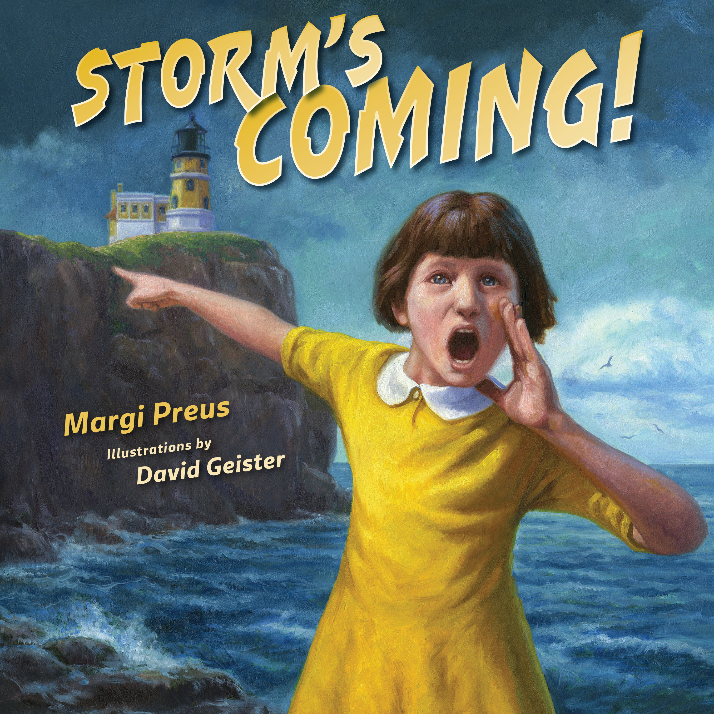 Storm's Coming! by Margi Preus with Illustrations by David Geister