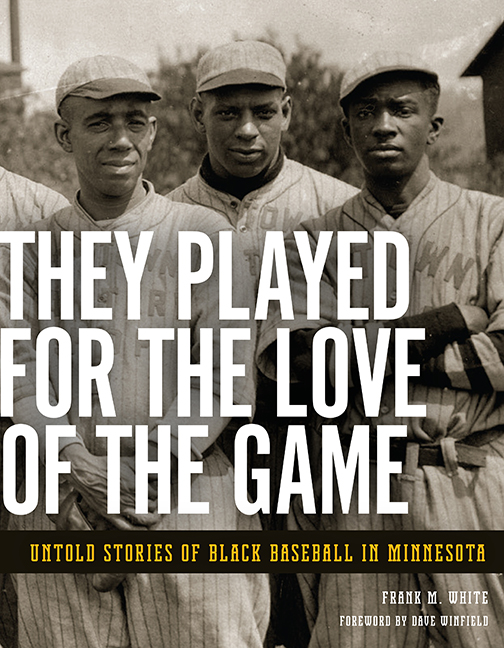 They Played for the Love of the Game by Frank M. White with a Foreword by Dave Winfield