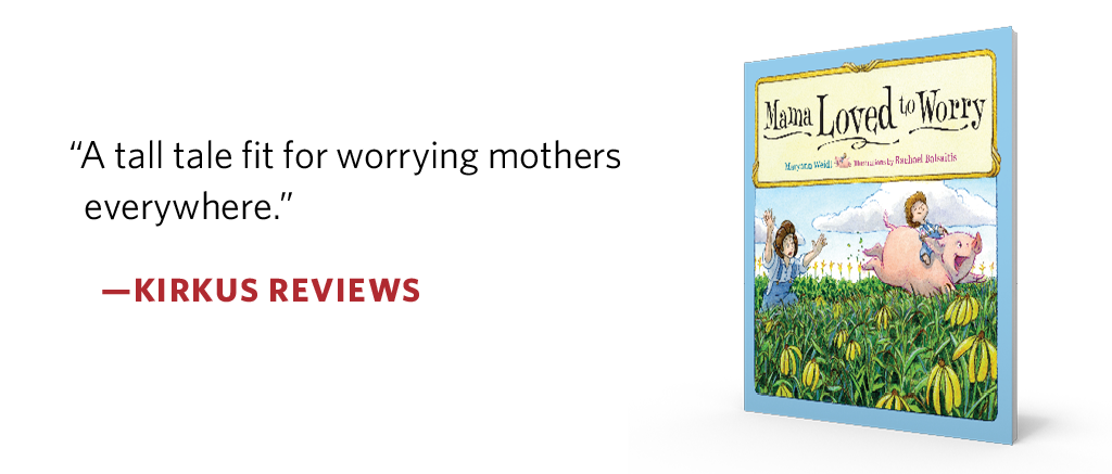 Mama Loved to Worry by Maryann Weidt with Illustrations by Rachel Balsaitis