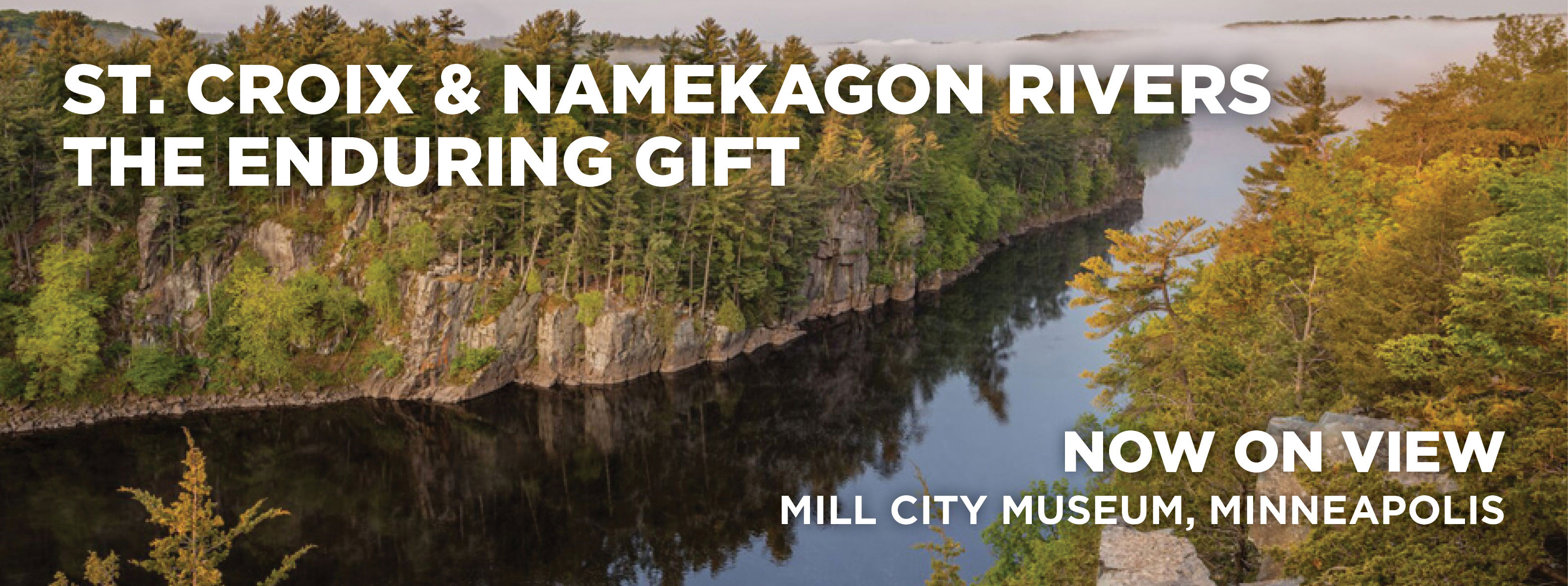 St. Croix & Namekagon Rivers: The Enduring Gift, Now on View, Mill City Museum