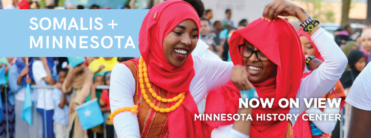 Somalis+Minnesota Now on View, Minnesota History Center.
