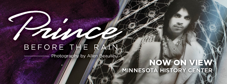 Prince: Before the Rain Exhibit, now on view.