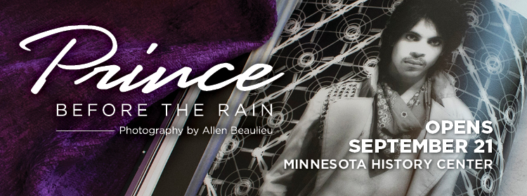 Prince: Before the Rain Exhibit, Opens September 21.