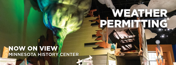 Weather permitting exhibit now on view.