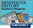 Subscribe to Minnesota History Quarterly magazine