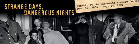 Strange Days, Dangerous Nights Exhibit